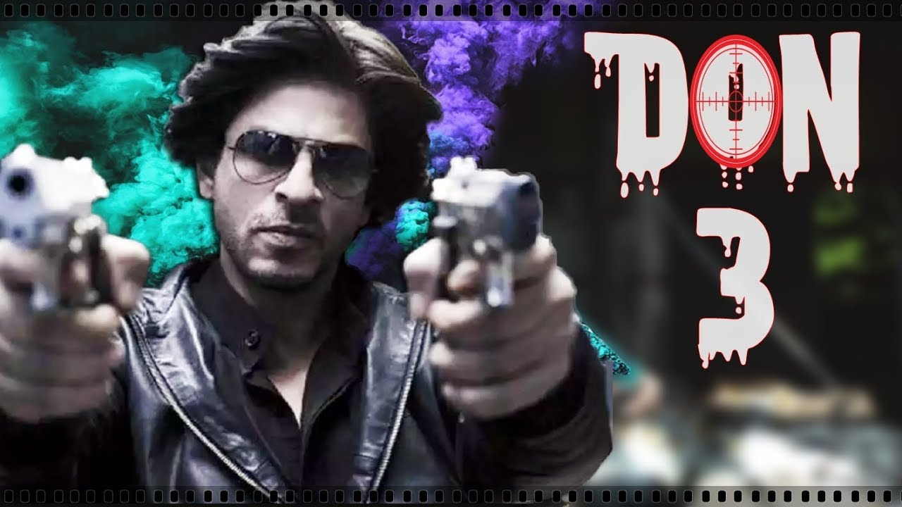 don 3 shahrukh khan upcoming movie 2019 trailer fanmade